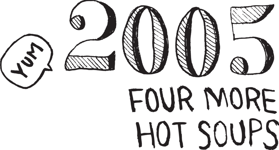 2005, four more hot soups